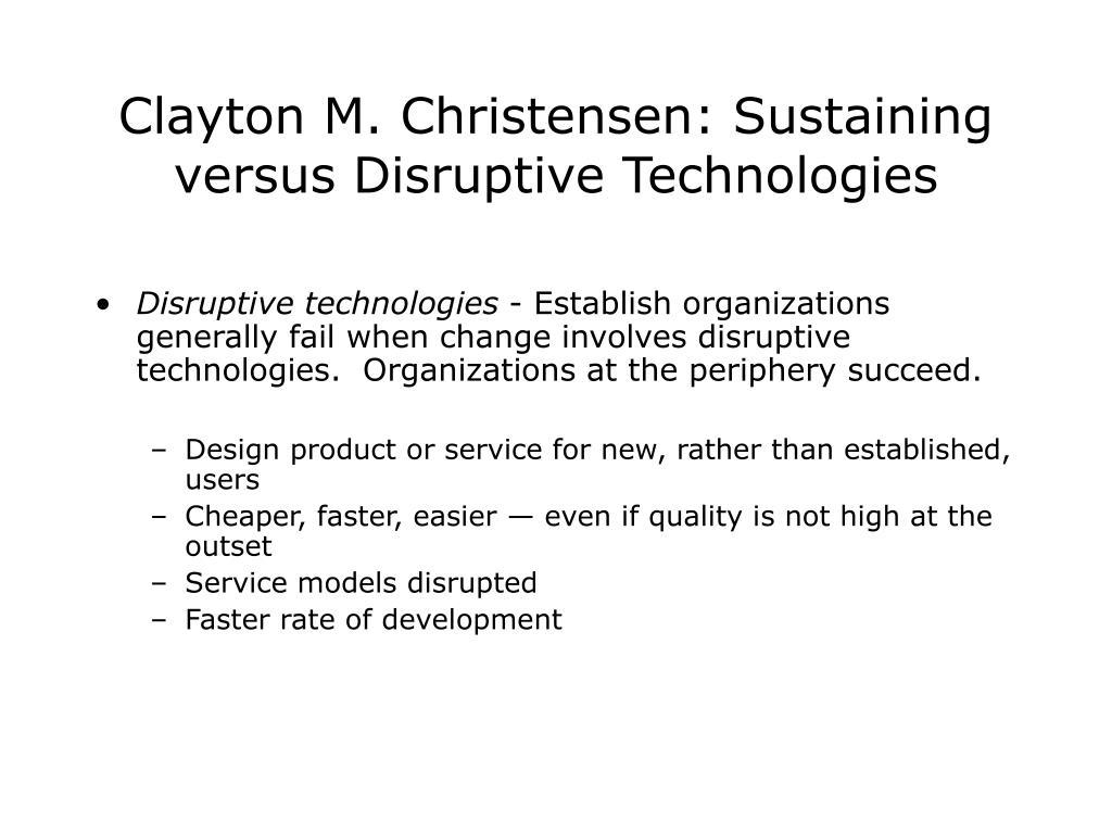 Clayton M. Christensen: Sustaining versus Disruptive Technologies