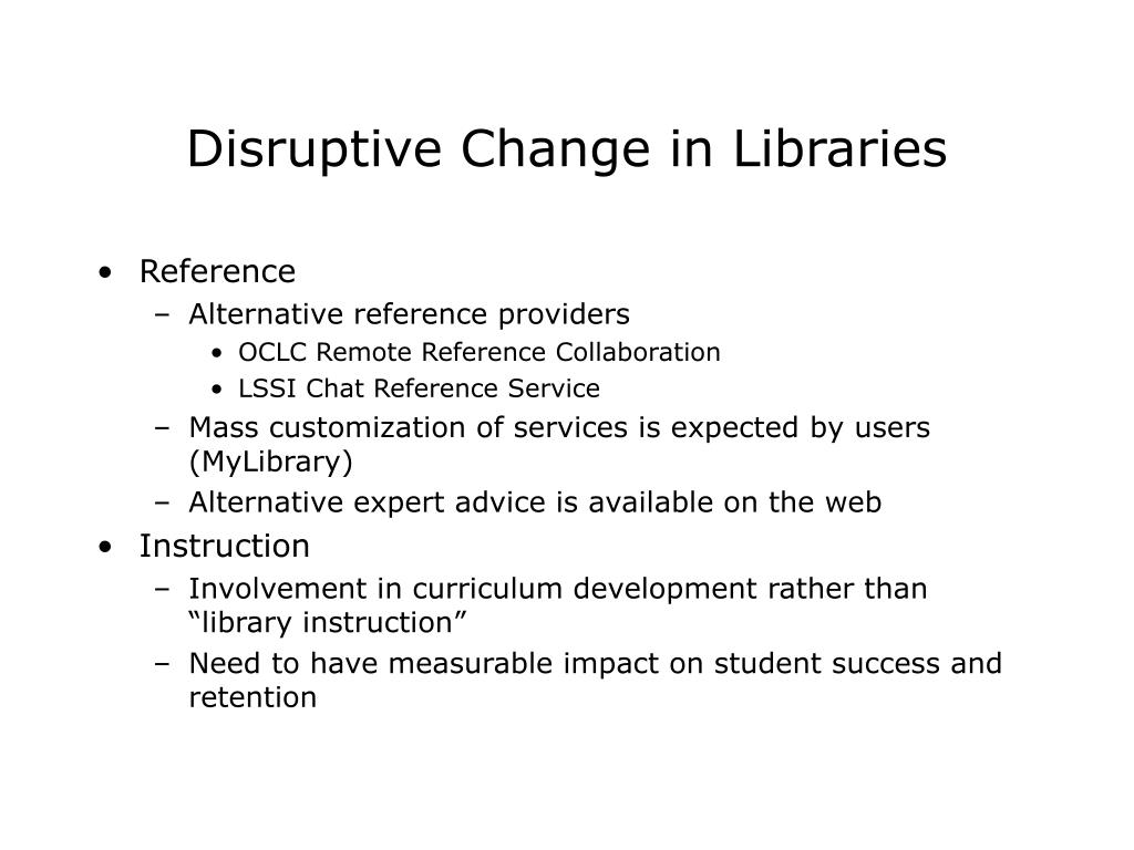 Disruptive Change in Libraries