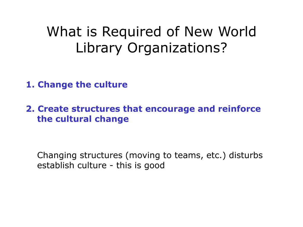 What is Required of New World Library Organizations?