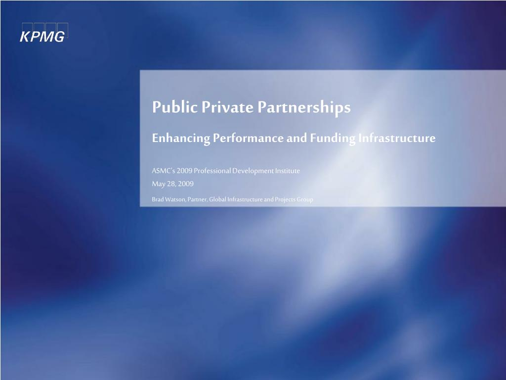 public private partnerships enhancing performance and funding infrastructure l.