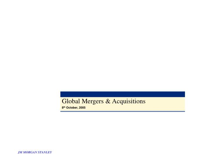 Global Mergers & Acquisitions