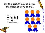 on the eighth day of school my teacher gave to me
