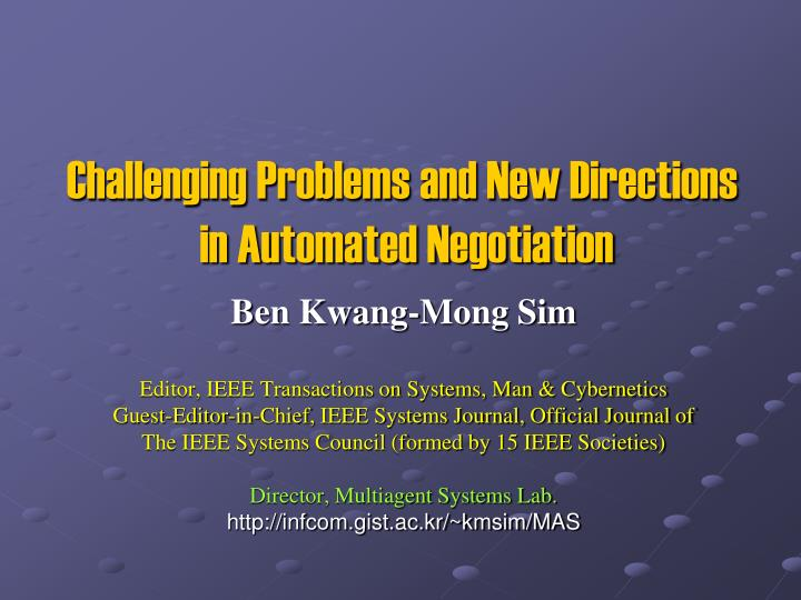challenging problems and new directions in automated negotiation n.