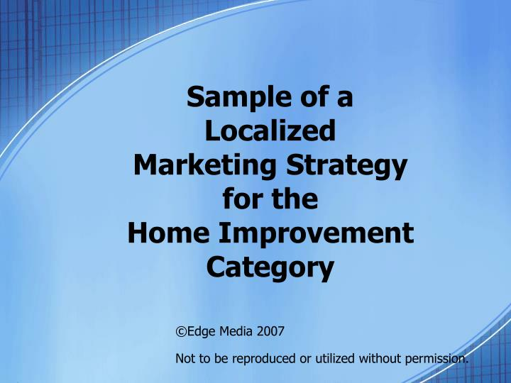 Sample of a localized marketing strategy for the home improvement category