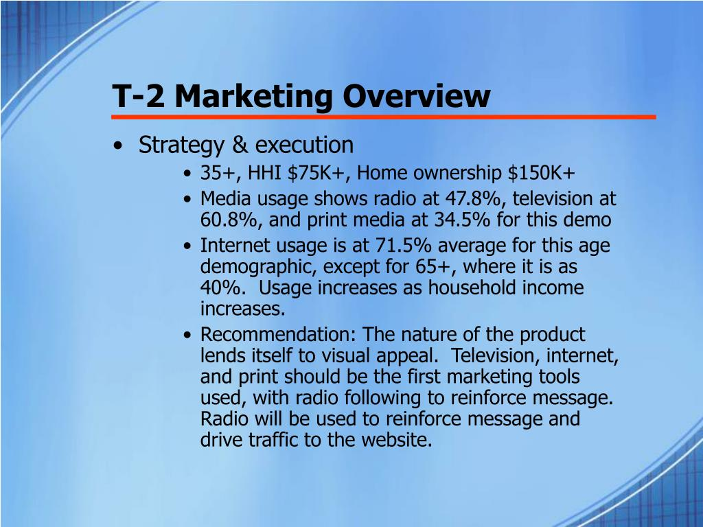 T-2 Marketing Overview