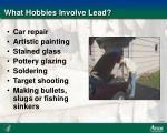 what hobbies involve lead