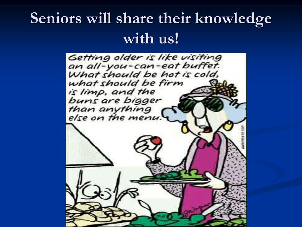 Seniors will share their knowledge with us!
