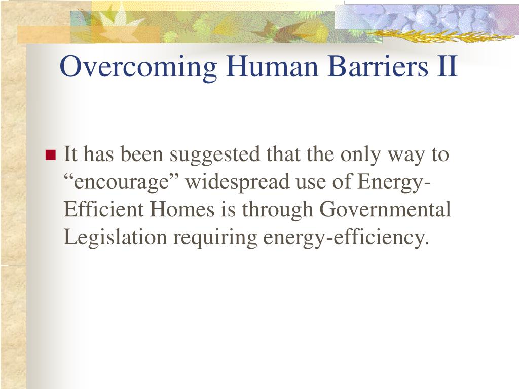 Overcoming Human Barriers II