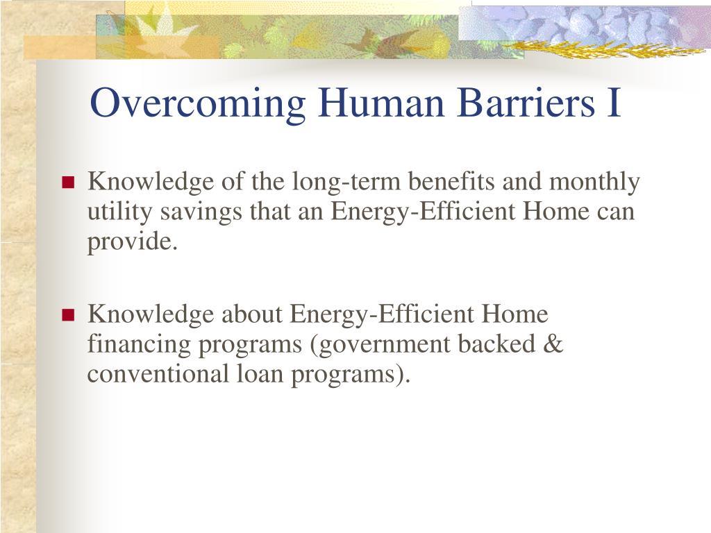 Overcoming Human Barriers I