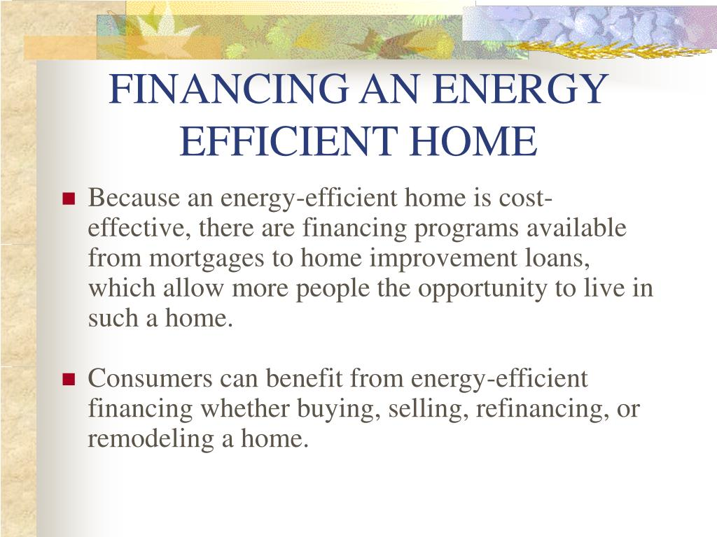 FINANCING AN ENERGY EFFICIENT HOME