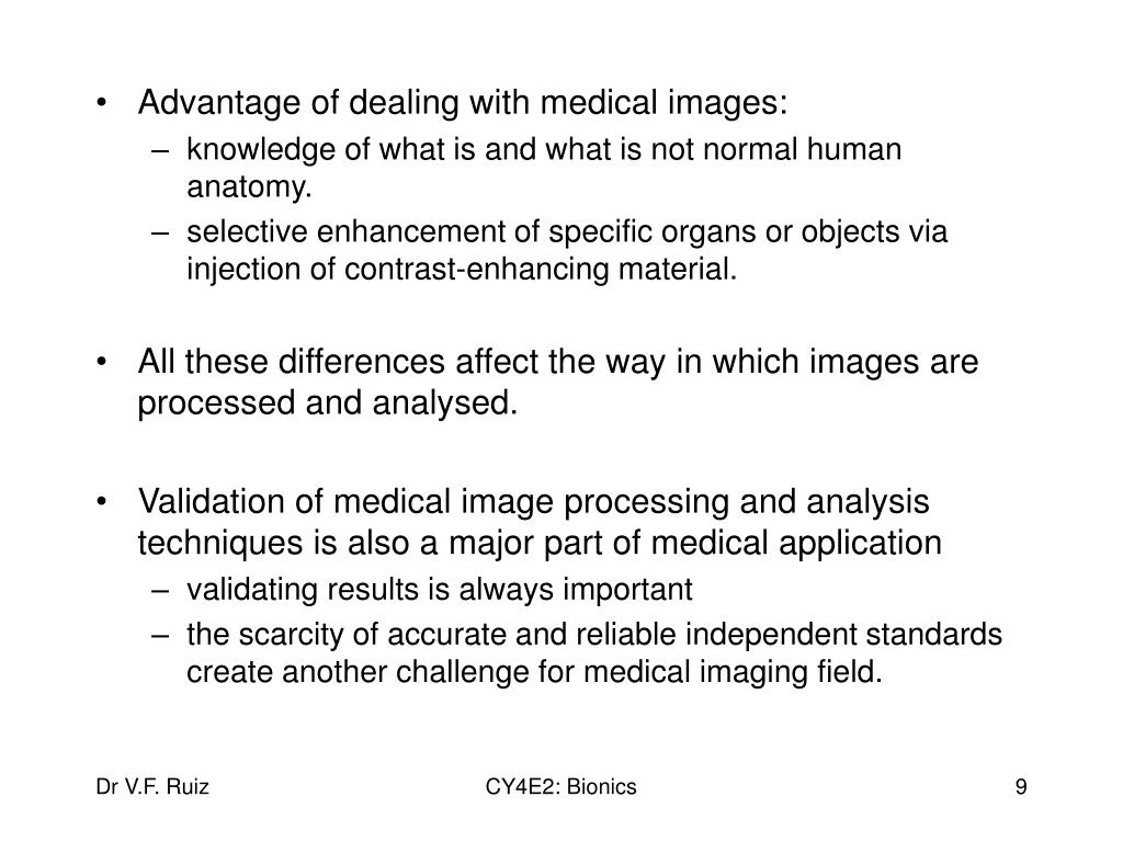 Advantage of dealing with medical images: