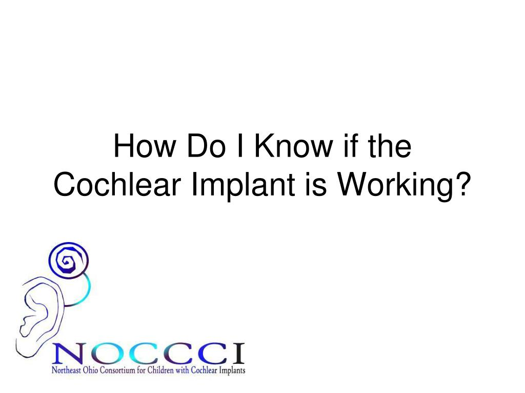 how do i know if the cochlear implant is working l.