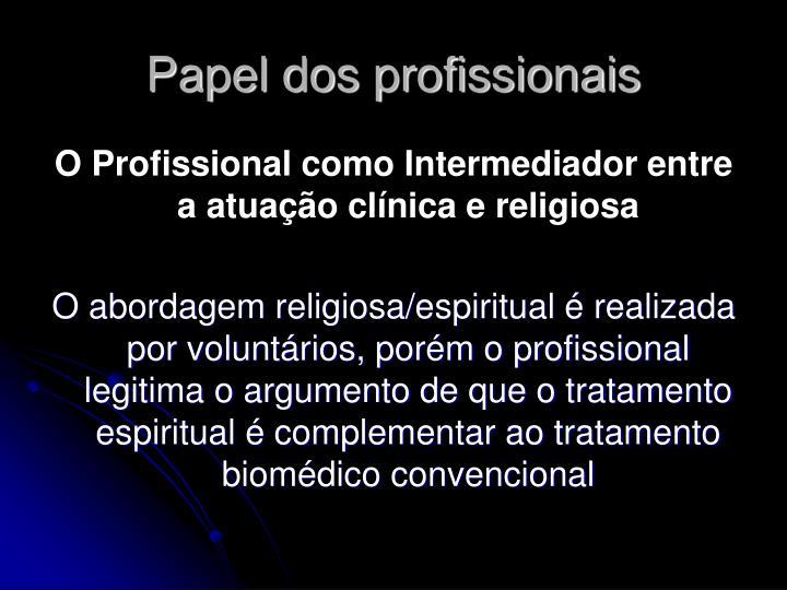 Papel dos profissionais