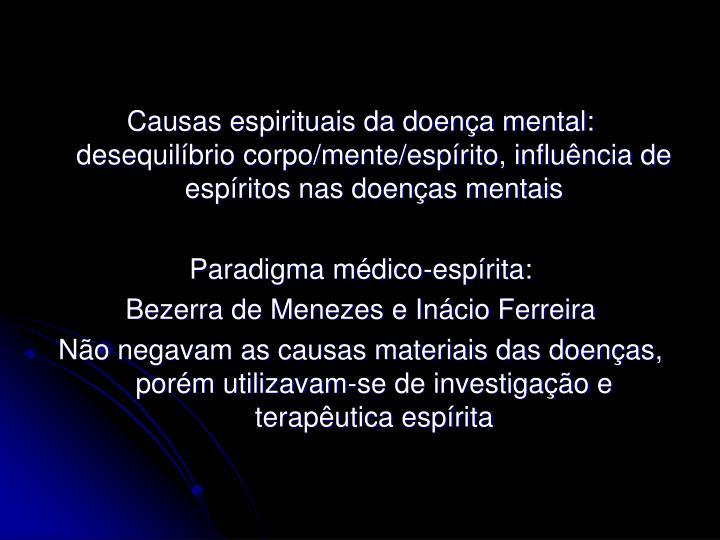 Causas espirituais da doença mental: desequilíbrio corpo/mente/espírito, influência de espíritos nas doenças mentais
