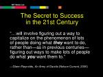 the secret to success in the 21st century