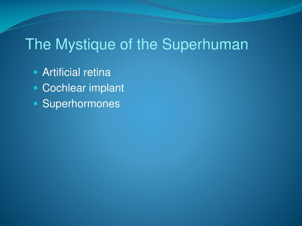 The Mystique of the Superhuman
