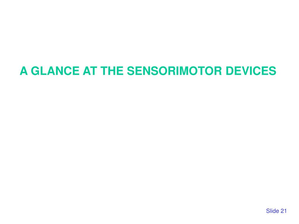 A GLANCE AT THE SENSORIMOTOR DEVICES