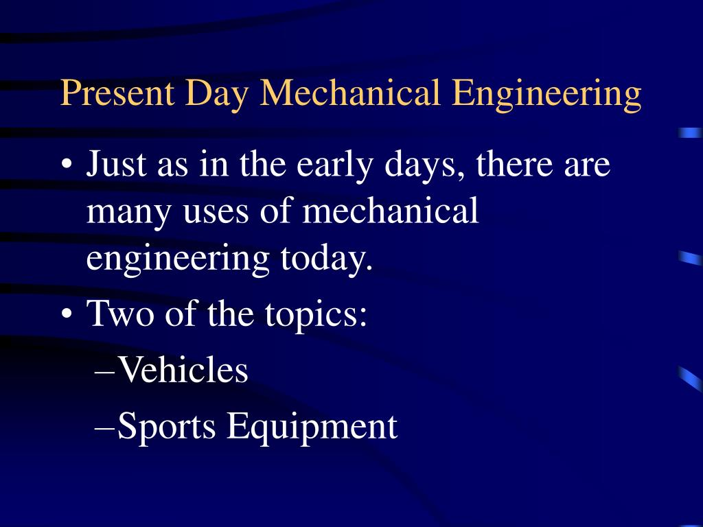 Present Day Mechanical Engineering