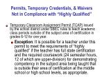 permits temporary credentials waivers not in compliance with highly qualified30