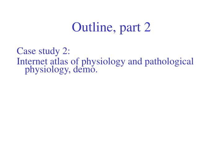 Outline part 2