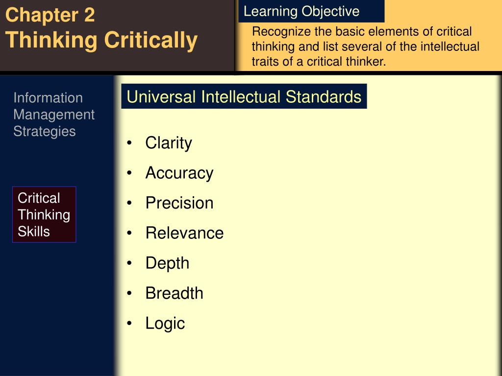 Recognize the basic elements of critical thinking and list several of the intellectual traits of a critical thinker.