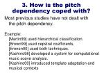 3 how is the pitch dependency coped with