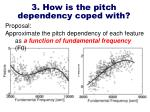 3 how is the pitch dependency coped with6
