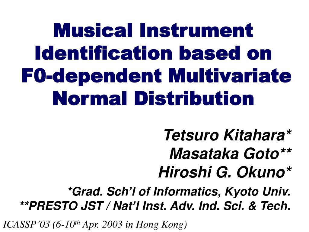 musical instrument identification based on f0 dependent multivariate normal distribution l.