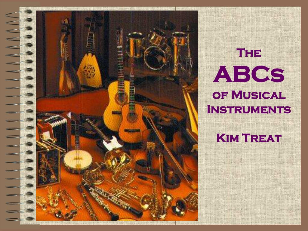 the abcs of musical instruments kim treat l.