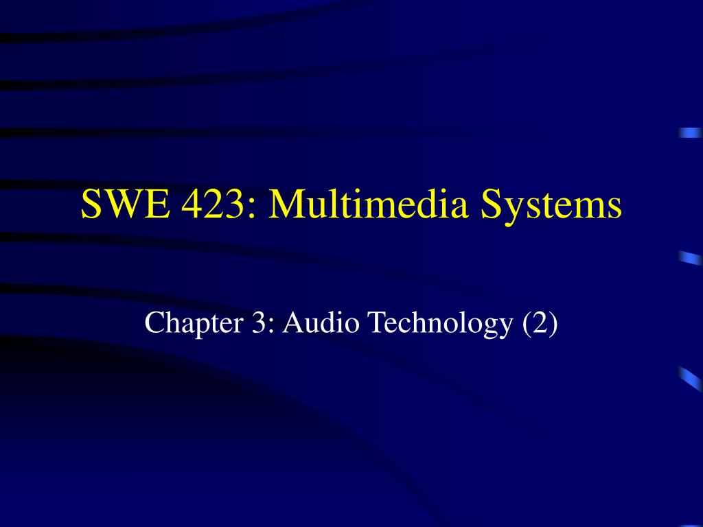 swe 423 multimedia systems l.