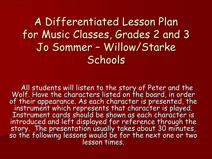 A differentiated lesson plan for music classes grades 2 and 3 jo sommer willow starke schools