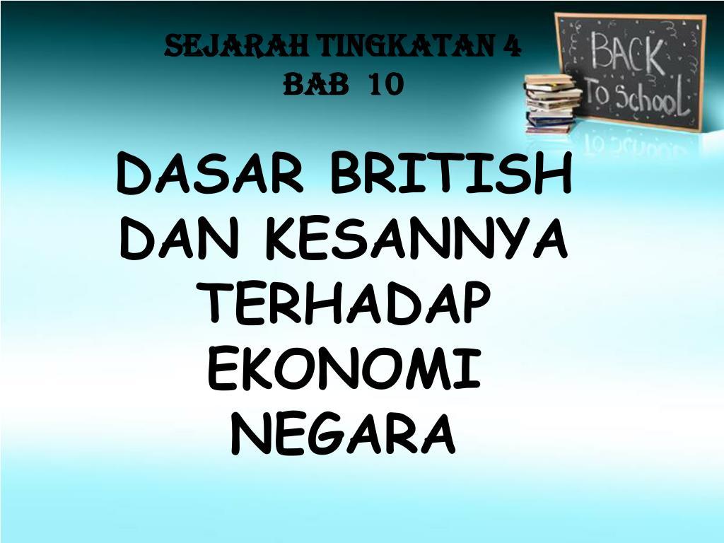 Ppt Sejarah Tingkatan 4 Bab 10 Dasar British Dan Kesannya Terhadap Ekonomi Negara Powerpoint Presentation Id 921846