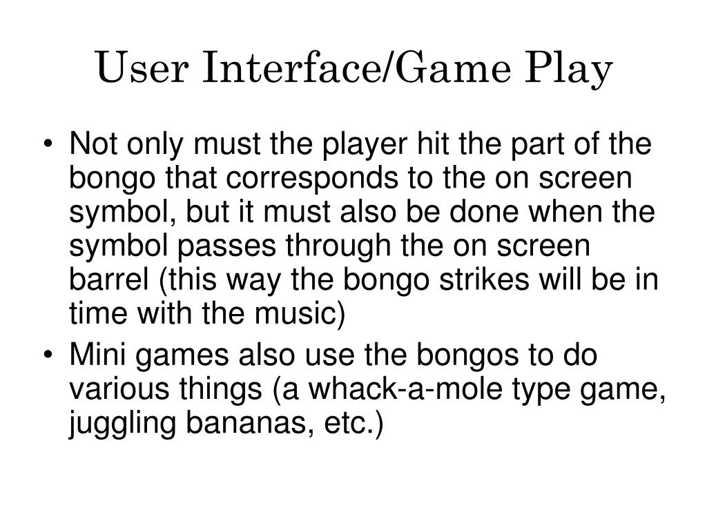 User Interface/Game Play