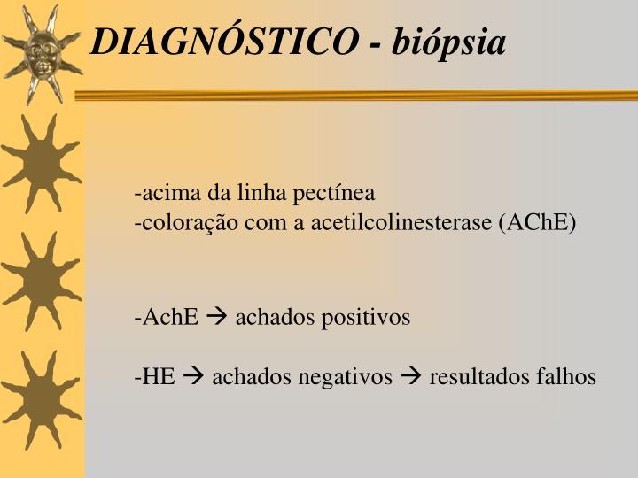 DIAGNÓSTICO - biópsia