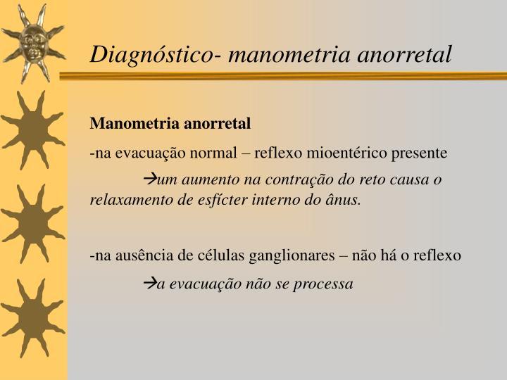 Diagnóstico- manometria anorretal