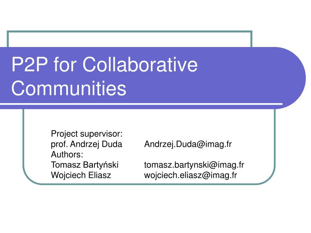 p2p for collaborative communities l.
