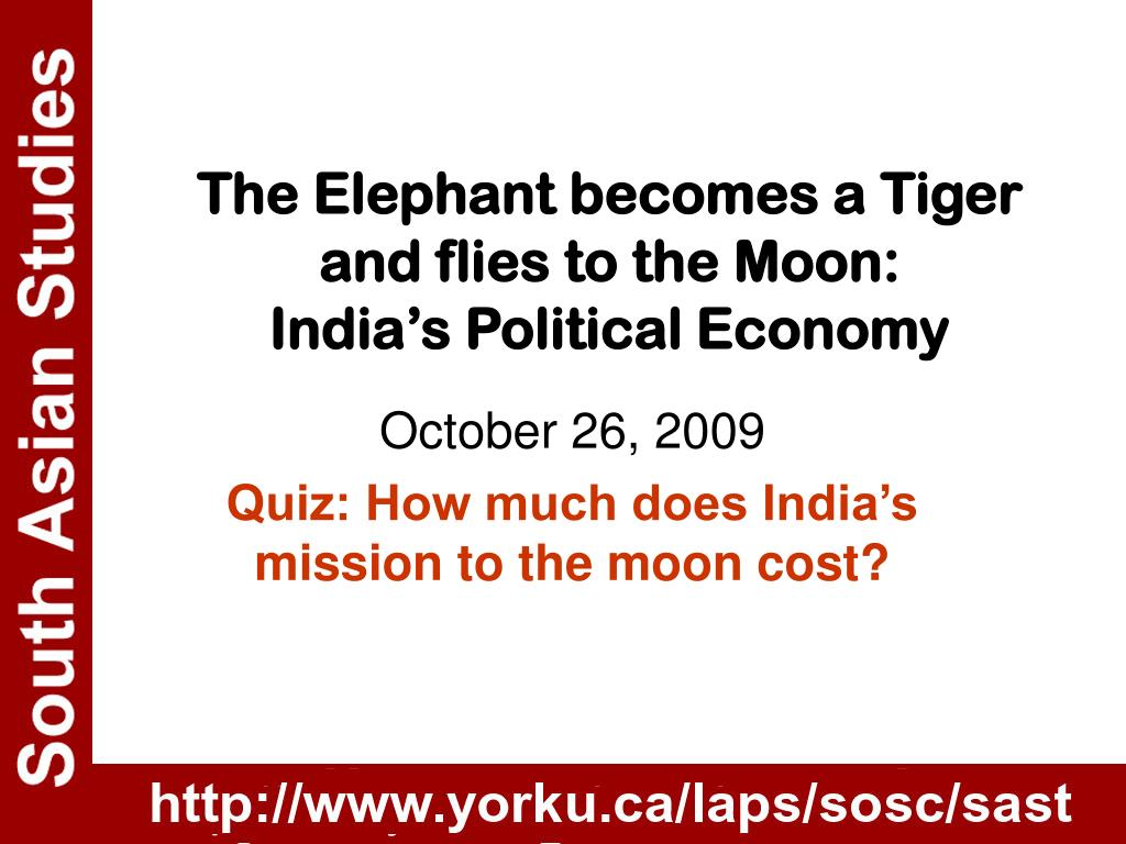 the elephant becomes a tiger and flies to the moon india s political economy