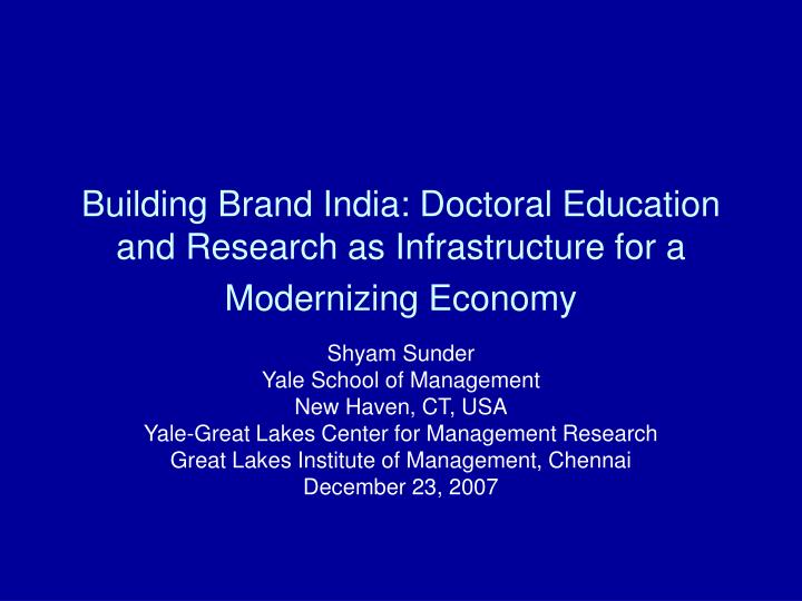 Building brand india doctoral education and research as infrastructure for a modernizing economy