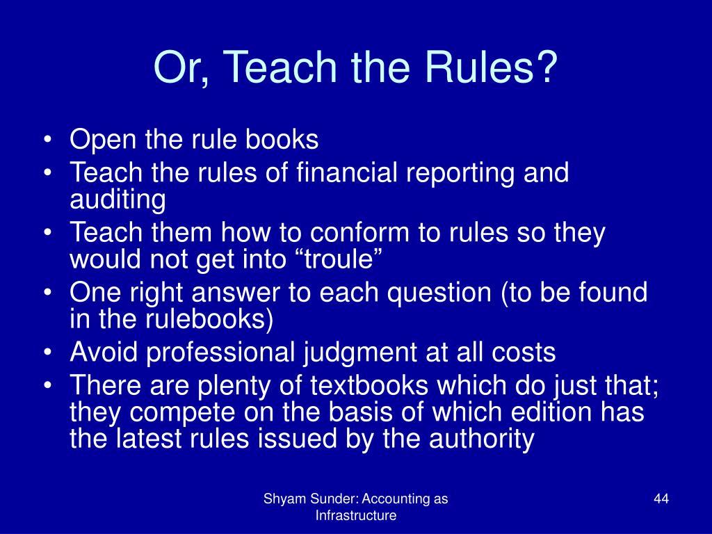 Or, Teach the Rules?