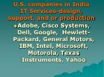 u s companies in india it services design support and or production