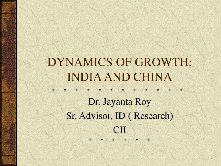 dynamics of growth india and china n.