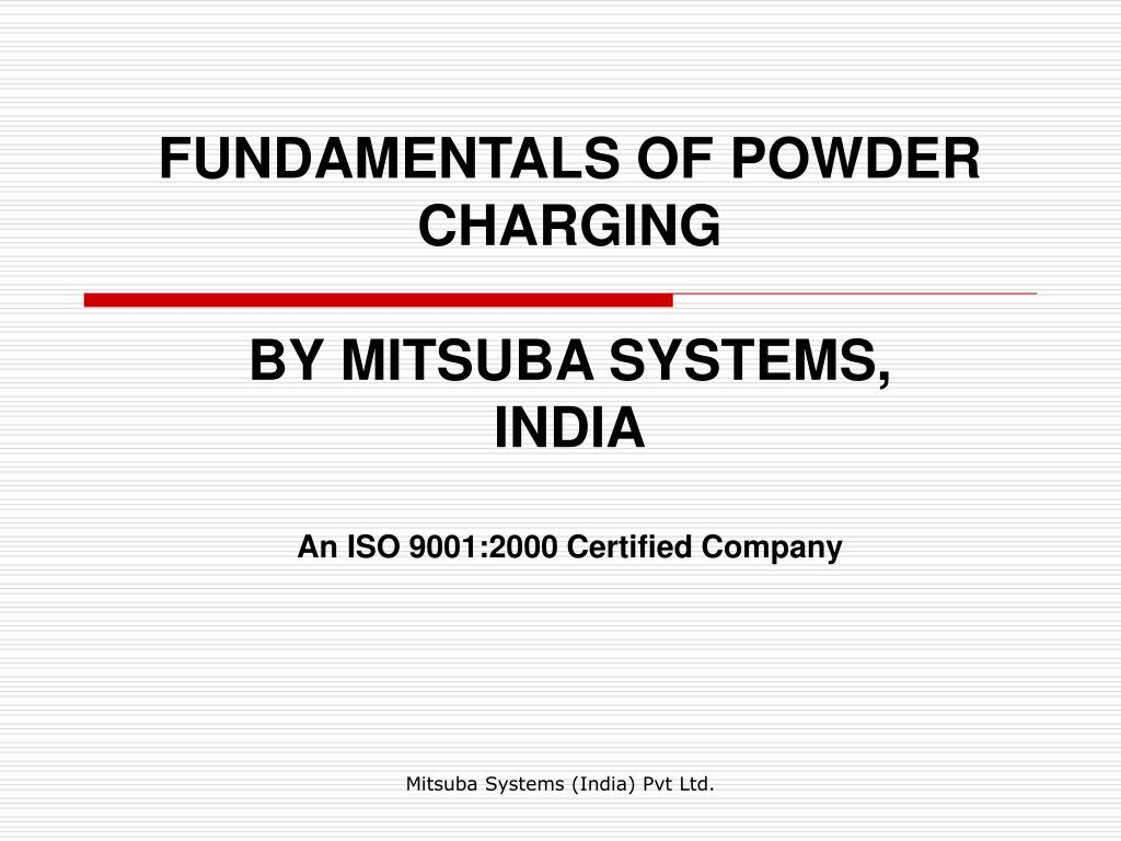 fundamentals of powder charging by mitsuba systems india an iso 9001 2000 certified company l.