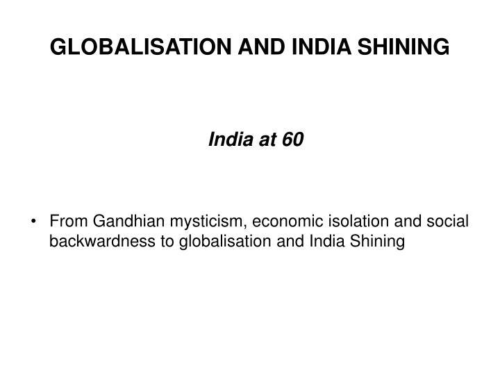 Globalisation and india shining