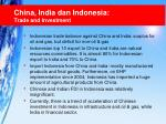 china india dan indonesia trade and investment