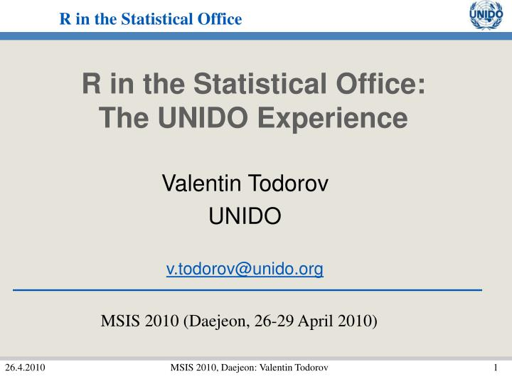 R in the statistical office the unido experience