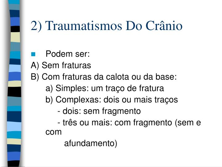 2) Traumatismos Do Crânio