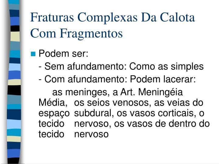 Fraturas Complexas Da Calota Com Fragmentos