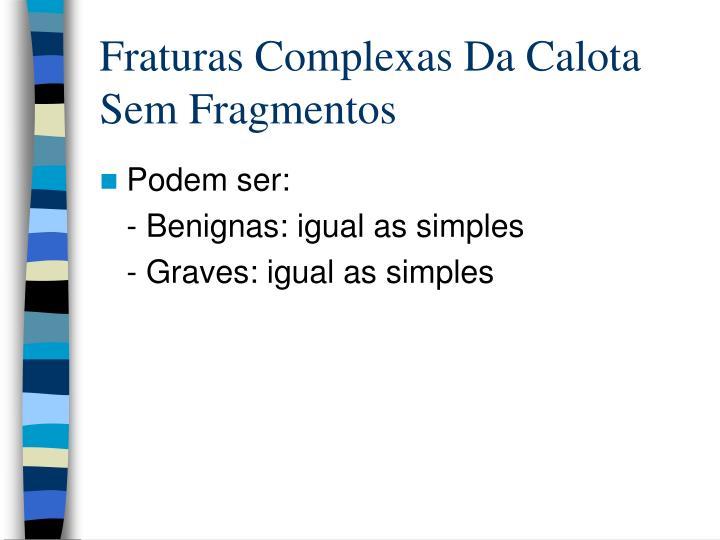 Fraturas Complexas Da Calota Sem Fragmentos