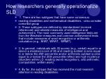how researchers generally operationalize sld