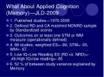 what about applied cognition memory jld 2009